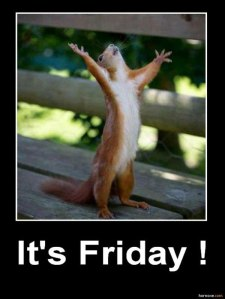 It's FRIDAY……