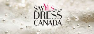 Want to be on SAY YES TO THE DRESS CANADA ?